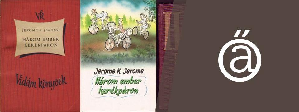 Jerome K. Jerome: Három ember kerékpáron
