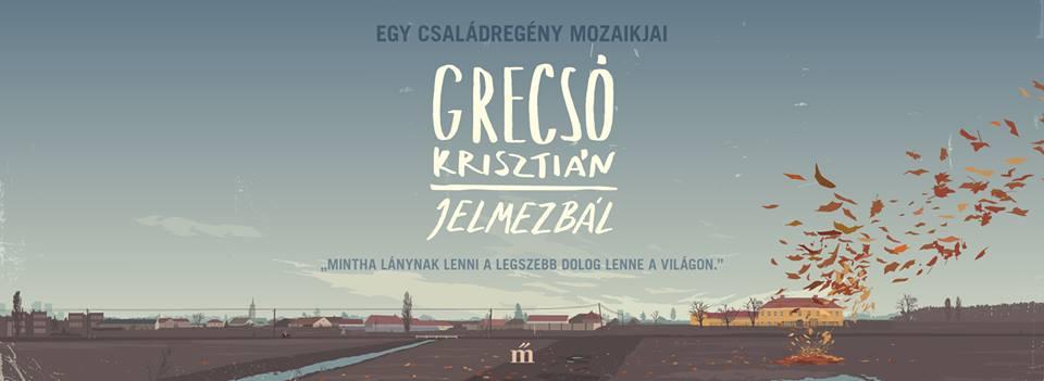 Grecsó Krisztián: Jelmezbál
